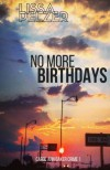 No More Birthdays (Carol Ann Baker) (Volume 1) - Lissa Pelzer