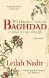 The Orange Trees of Baghdad: In Search of a Vanishing Life - Leilah Nadir
