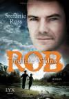 Rob - Tödliche Wildnis - Stefanie Ross
