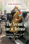 The Second Line of Defense: American Women and World War I - Lynn Dumenil