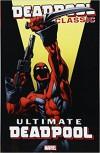 Deadpool Classic Vol. 20: Ultimate Deadpool - Kelly Doudna, Mark Bagley, Brian Michael Bendis