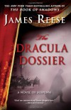The Dracula Dossier: A Novel Of Suspense - James Reese