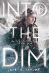 Into the Dim - Janet B. Taylor