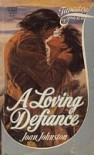 A Loving Defiance - Joan Johnston