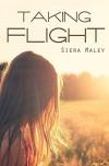 Taking Flight - Siera Maley