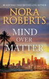 Mind Over Matter: A Passionate and Intriguing Novel of Suspense (Language of Love) - Nora Roberts