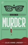 A Geek Girl's Guide to Murder - Julie Anne Lindsey