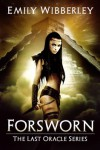 Forsworn (The Last Oracle, Book 2) - Emily Wibberley