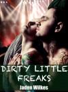 Dirty Little Freaks - Jaden Wilkes