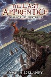 The Last Apprentice( Rise of the Huntress (Book 7))[LAST APPRENTICE BK07 LAST APPR][Paperback] - JosephDelaney