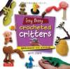 Itty Bitty Crocheted Critters: Amigurumi with Attitude! - Erin Clark