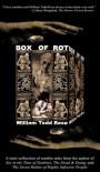 Box of Rot - William Todd Rose