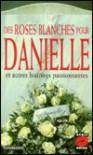 Des Roses Blanches Pour Danielle, Et Autres Histoires Passionnantes - Francine Rigoni, Ann Swarbrick