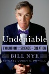 Undeniable: Evolution and the Science of Creation - Bill  Nye, Corey S. Powell