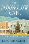 The Moonglow Cafe - Deborah Garner