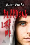 Bleeding Like Me - Riley Parks