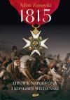 1815. Upadek Napoleona i Kongres Wiedeński - Adam Zamoyski