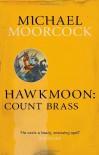 Hawkmoon: Count Brass - Michael Moorcock