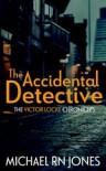 The Accidental Detective (Victor Locke Chronicles) (Volume 1) - Michael RN Jones
