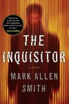 The Inquisitor: A Novel - Smith,  Mark Allen