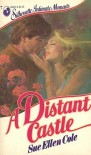 A Distant Castle (Silhouette Intimate Moments, #7) - Sue Ellen Cole