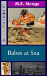 Babes at Sea (Byblos Foretold Book 1) - M.E. Meegs