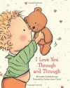 I Love You Through and Through - Bernadette Rossetti-Shustak, Caroline Jayne Church