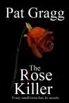 The Rose Killer - Pat Gragg