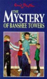 The Mystery of Banshee Towers (Five Find-outers & Dog) - Enid Blyton