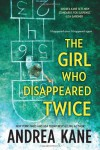 The Girl Who Disappeared Twice - Andrea Kane