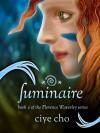Luminaire (Florence Waverley, #2) - Ciye Cho