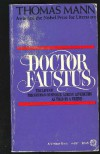 Doctor Faustus: The Life Of The German Composer Adrian Leverkuhn As Told By A Friend - Thomas Mann, H.T. Lowe-Porter
