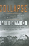 By Jared Diamond: Collapse: How Societies Choose to Fail or Succeed - -Viking Adult-