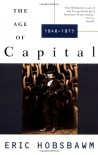 The Age of Capital: 1848-1875 - Eric J. Hobsbawm