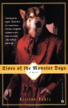 Lives of the Monster Dogs - Kirsten Bakis