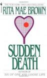Sudden Death - Rita Mae Brown