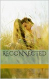 Reconnected (Connected #1) - Bethany Daniel