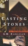Casting Stones - G.M. Barlean