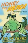 Honey the Hero (A Bird Brain Book) - Emlyn Chand