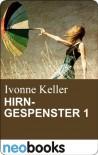 Hirngespenster 1 - Ivonne Keller