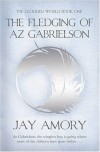 The Fledging of Az Gabrielson: The Clouded World Book One - Jay Amory