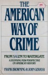 The American Way of Crime: From Salem to Watergate, a Stunning New Perspective on American History - Frank Browning, John Gerassi