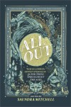 All Out: The No-Longer-Secret Stories of Queer Teens throughout the Ages - Saundra Mitchell