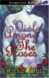Violet Among the Roses - Cricket Starr