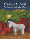 Charlie & Noel - An Advent Calendar Story - Franziska Macur