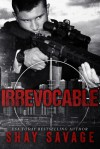 Irrevocable - Shay Savage