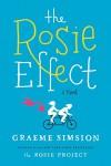 The Rosie Effect: A Novel (Don Tillman Book 2) - Graeme Simsion