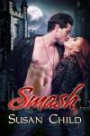 Smash - Susan Child