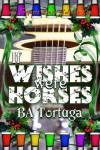 If Wishes Were Horses - BA Tortuga