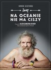 Na oceanie nie ma ciszy - Dominik Szczepański